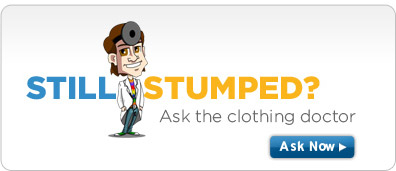 Still Stumped? Ask the clothing doctor